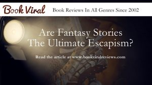 The Best Fantasy stories - The Ultimate Escapism