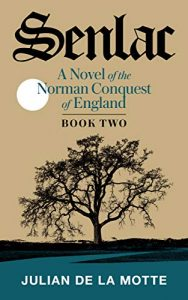 Senlac (Book Two): A Novel of the Norman Conquest of England
