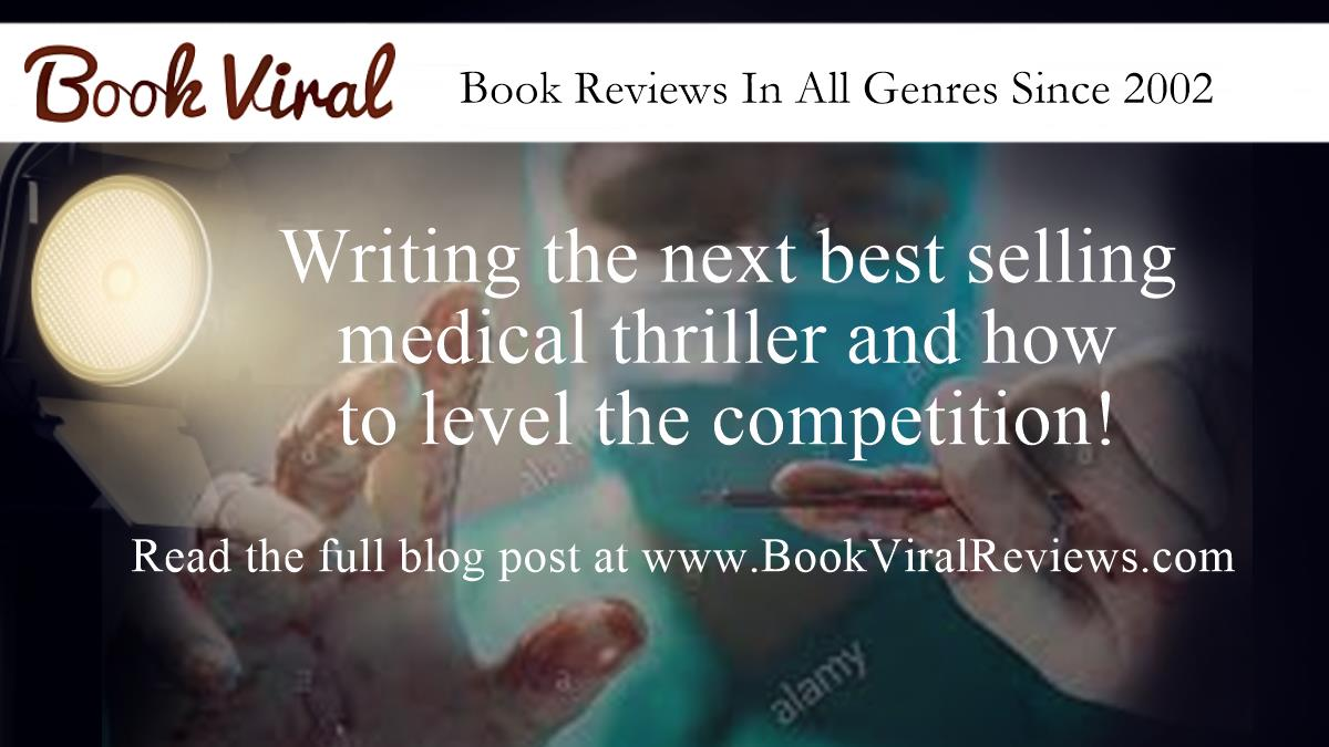 Writing best selling medical thrillers